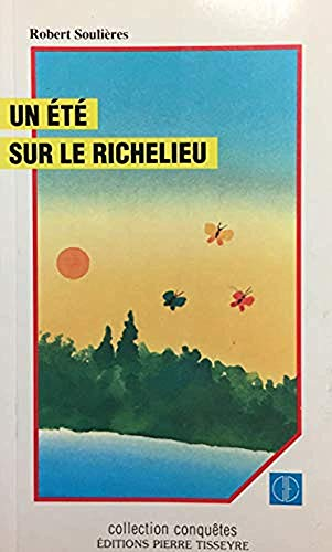 Un Ete Sur Le Richelieu (Collection Des Deux Solitudes) (2890510697) by Soulieres, Robert