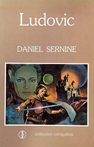 Ludovic: Roman (Collection Conquetes) (French Edition): Sernine, Daniel