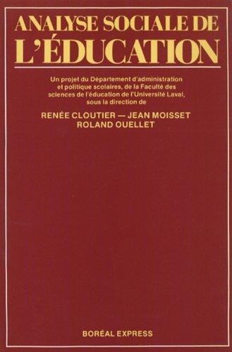 Analyse sociale de l'education: Un projet du Departement d'administration et politique ...