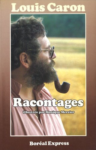 Racontages (French Edition) (9782890520844) by Louis Caron