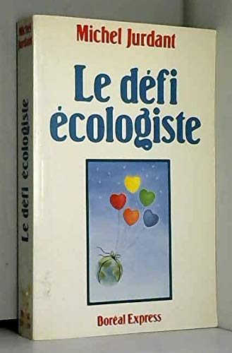 Le defi ecologiste (French Edition): Jurdant, M