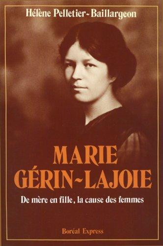 Marie Gerin-Lajoie (French Edition): Pelletier-Baillargeon, Helene