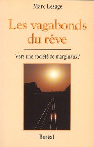 Les vagabonds du reve: Vers une societe: Lesage, Marc