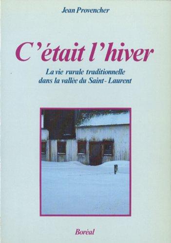 C'etait l'hiver (Histoire populaire du Quebec) (French Edition): Provencher, Jean