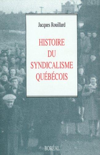 Histoire du syndicalisme au Quebec: Des origines a nos jours (French Edition): Rouillard, Jacques