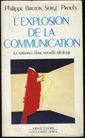 Explosion de la communication [ancienne ?dition]: Breton, Philippe