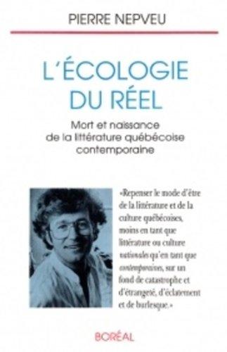 """9782890522619: L'écologie du réel: Mort et naissance de la littérature québécoise contemporaine : essais (Collection """"Papier collés"""") (French Edition)"""
