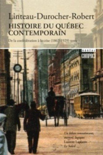 Histoire du Quebec contemporain: Paul-Andre Linteau, Rene