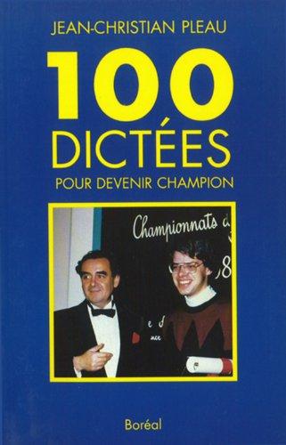 100 Dictees Pour Devenir Champion: Jean-Christian PLEAU
