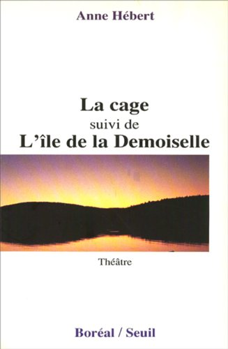 9782890523203: La Cage Suivi De L'ile De La Demoiselle - Theatre (Play) In French