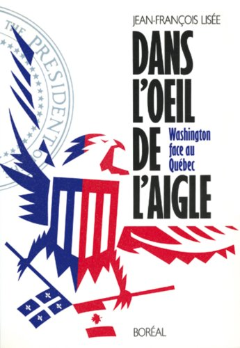 Dans l'oeil de l'aigle: Washington face au: Jean-Francois Lisee