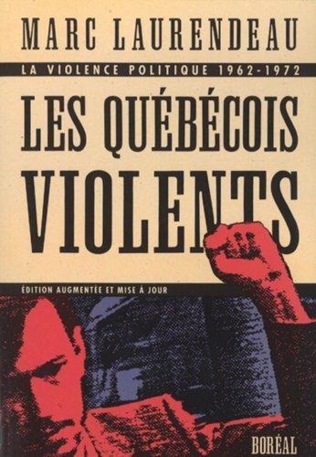 Les Québécois violents. La violence politique 1962-1972: Laurendeau, Marc