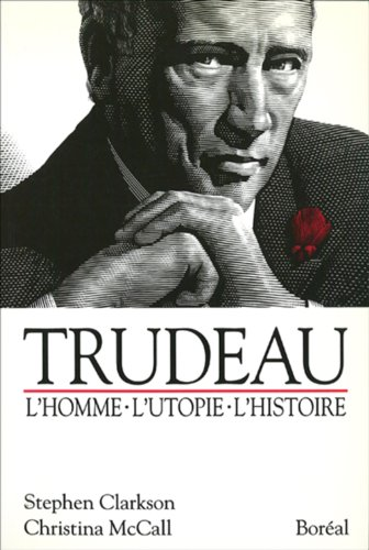 Trudeau (French Edition): Clarkson