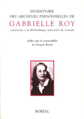 Inventaire des archives personnelles de Gabrielle Roy: n/a