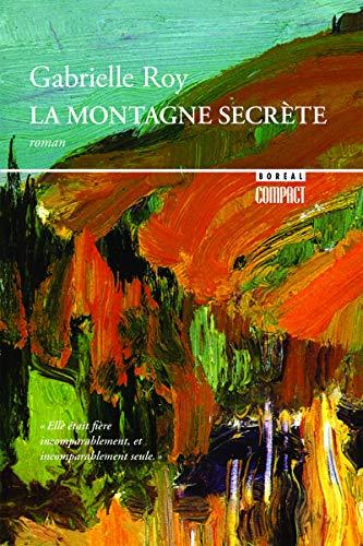 La montagne secrète (9782890525948) by Gabrielle Roy
