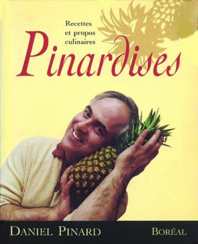 Pinardises Recettes Et Propos Culinaires: Daniel Pinard