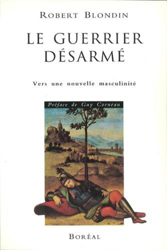 Le guerrier desarme (French Edition): Blondin, Robert