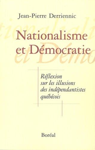 9782890526853: Nationalisme et d�mocratie : R�flexion sur les illusions des ind�pendantistes qu�b�cois
