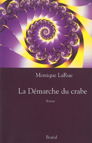 La demarche du crabe: Roman (French Edition): Larue, Monique
