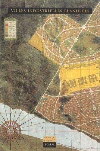 Villes industrielles planifiées (9782890527478) by Robert Fortier; Centre canadien d'architecture