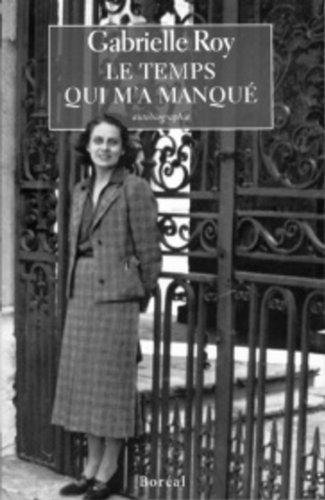 9782890528567: Le temps qui m'a manqué: Suite inédite de La détresse et l'enchantement (Cahiers Gabrielle Roy) (French Edition)