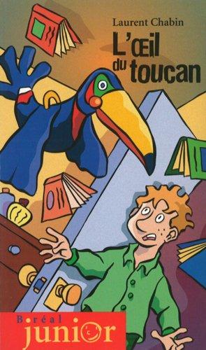 Oeil du toucan (l'): Chabin Laurent