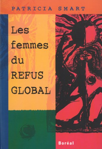 Les femmes du Refus global (French Edition): Smart, Patricia