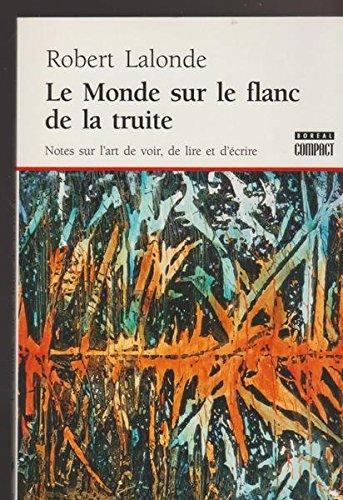 9782890529670: Le Monde sur le flanc de la truite. Note sur l'art de voir, de lire et d'écrire.