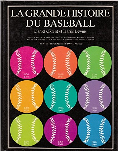 La grande histoire du baseball (1876-1980): Okrent Daniel, Lewine