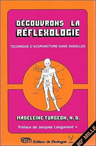 Decouvrons la Reflexologie: Madeleine Turgeon