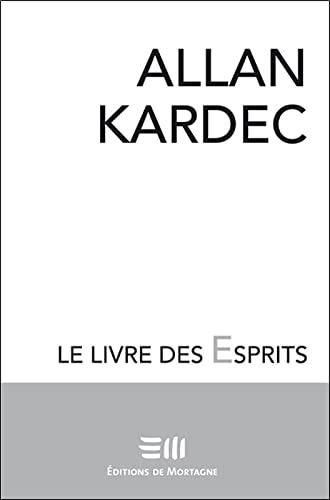 Le Livre des Esprits (French Edition) (9782890740600) by Kardec, Allan