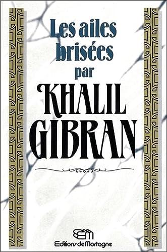 AILES BRISEES -LES-: GIBRAN