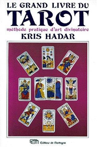 Le grand livre du tarot: Hadar, Kris