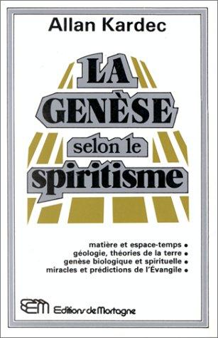La Genèse selon le spiritisme: KARDEC Allan