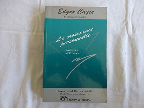 9782890743533: Edgar Cayce, la croissance personnelle par les crises de l'existence