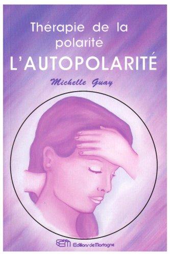 9782890743793: La th�rapie de la polarit� : l'autopolarit�