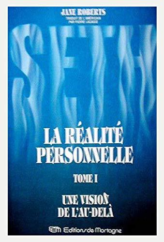 9782890743878: Seth, la réalité personnelle, tome I - Une vision de l'au-delà