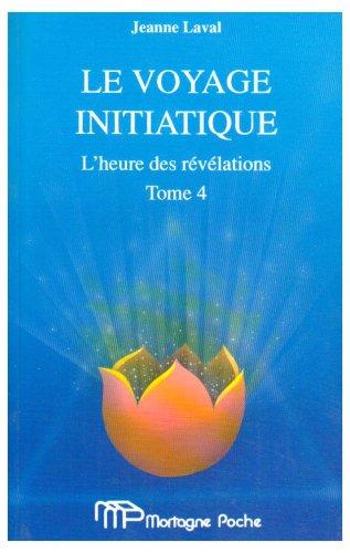 9782890745315: L'heure des r�v�lations, tome 4 : Le voyage initiatique