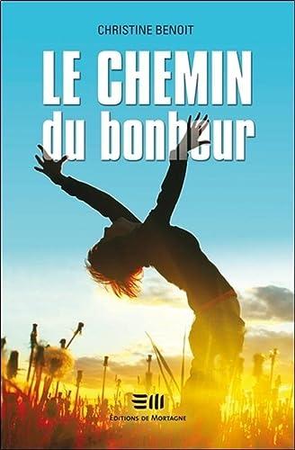 CHEMIN DU BONHEUR -LE-: BENOIT CHRISTINE