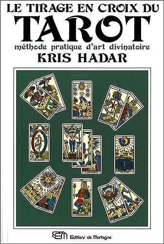 tirage en croix du tarot: Hadar,Kris