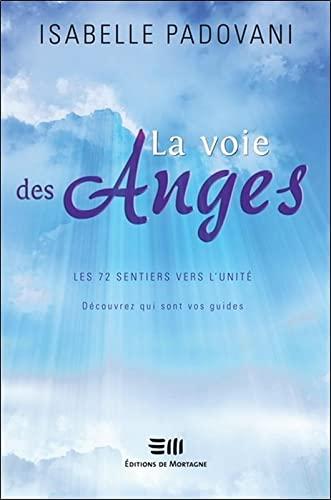 9782890746343: La Voie des Anges. Les 72 sentiers vers la Lumière