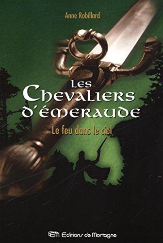 Les Chevaliers d'Émeraude 1: Le feu dans: ANNE ROBILLARD
