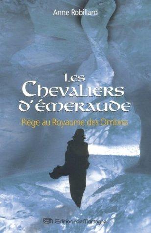 Les Chevaliers d'Émeraude 3: Piège au royaume: ANNE ROBILLARD