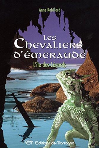 Les Chevaliers d'Émeraude 5: L'île des lézards: ANNE ROBILLARD