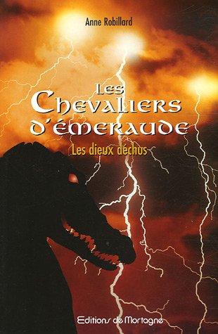 Les Chevaliers d'Émeraude 8: Les Dieux déchus: Anne Robillard