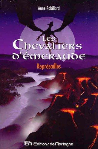 Les Chevaliers d'Émeraude 10: Représailles: ANNE ROBILLARD