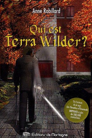 Qui est Terra Wilder?: Robillard,Anne