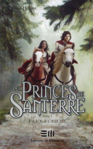 Les Princes de Santerre T. 3 : Feux furieux: n/a