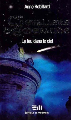 9782890747708: Les Chevaliers d'Émeraude 1: Le feu dans le ciel