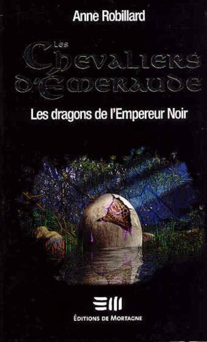 Les Chevaliers d'Émeraude 2: Les dragons de: Robillard, Anne